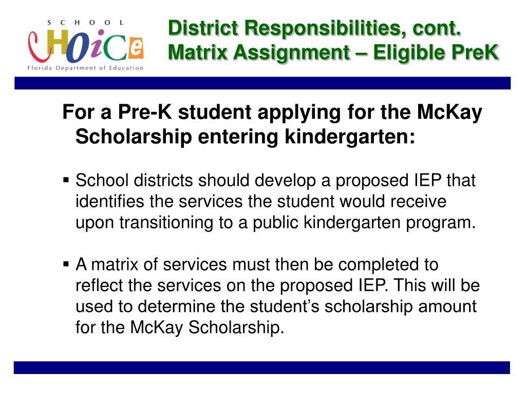 District Responsibilities, cont. Matrix Assignment – Eligible PreK