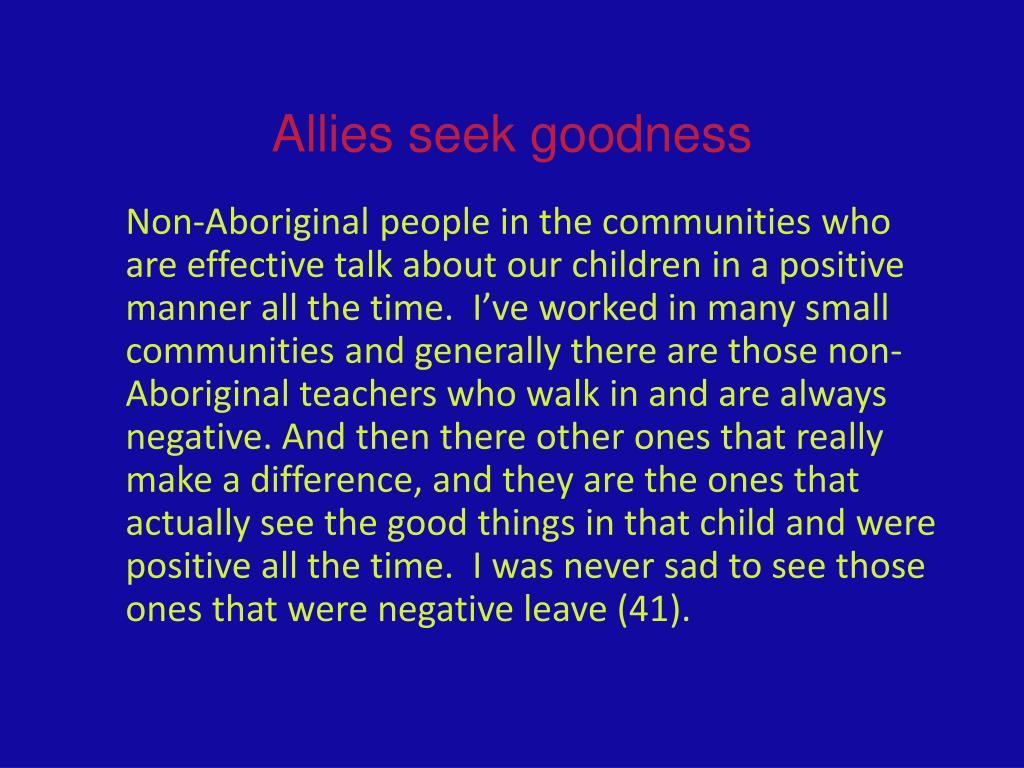 Allies seek goodness