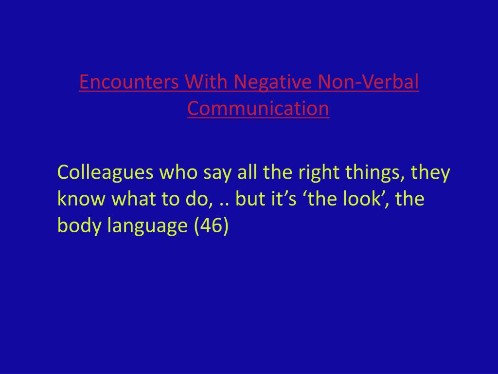 Encounters With Negative Non-Verbal Communication