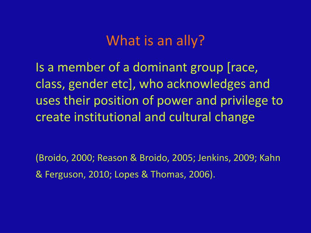 What is an ally?