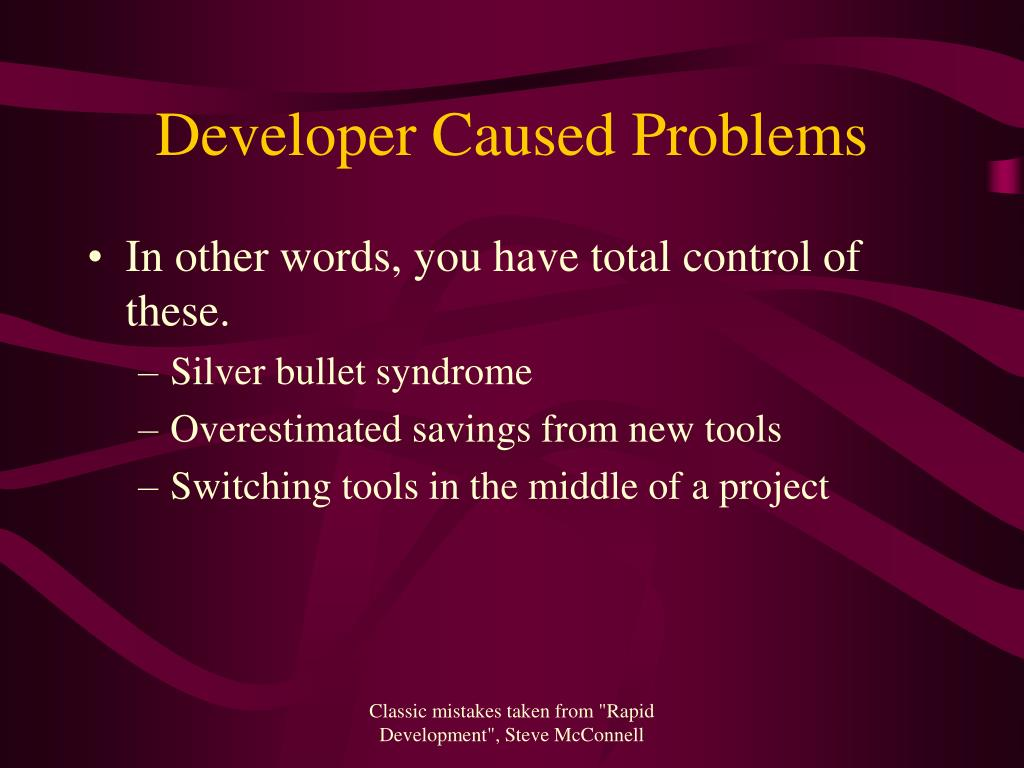 Developer Caused Problems