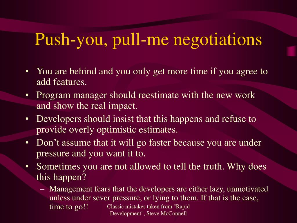 Push-you, pull-me negotiations