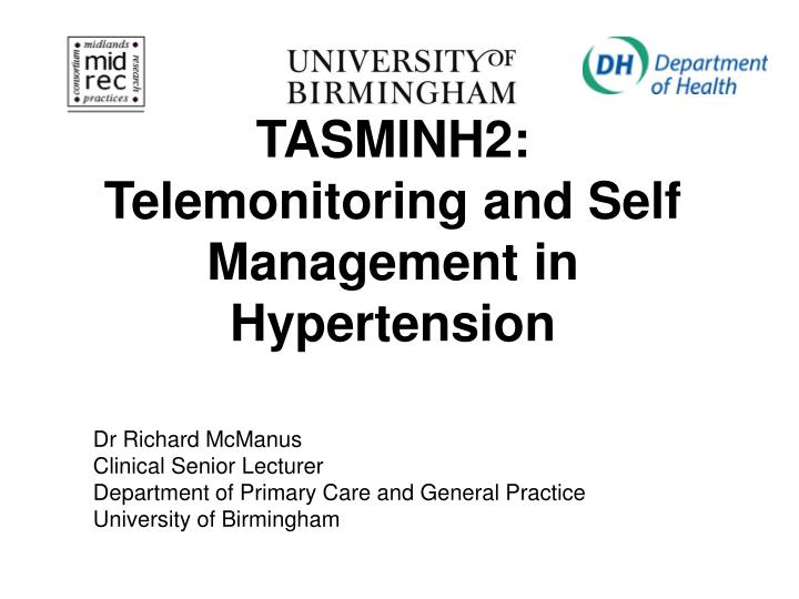 Tasminh2 telemonitoring and self management in hypertension