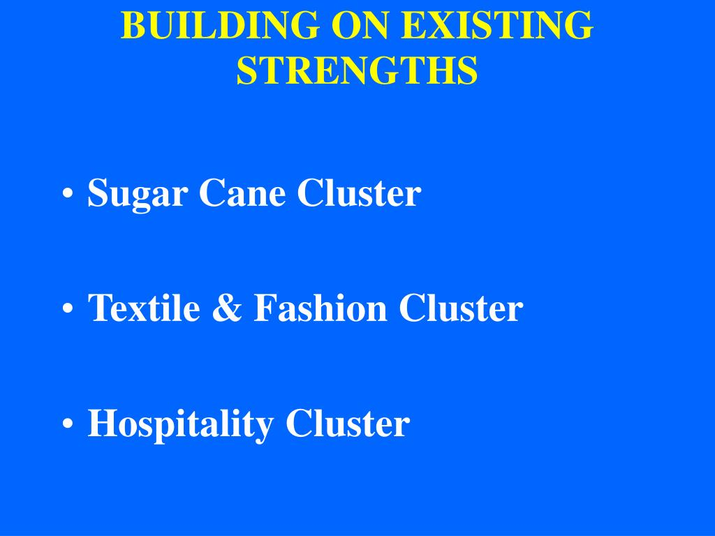 BUILDING ON EXISTING STRENGTHS