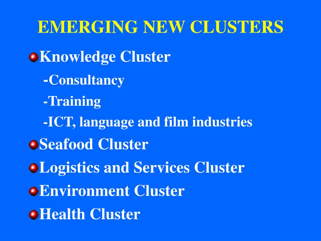 EMERGING NEW CLUSTERS