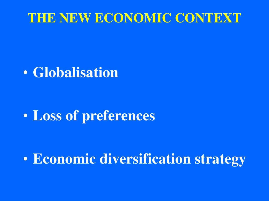 THE NEW ECONOMIC CONTEXT