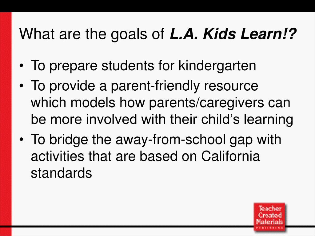To prepare students for kindergarten