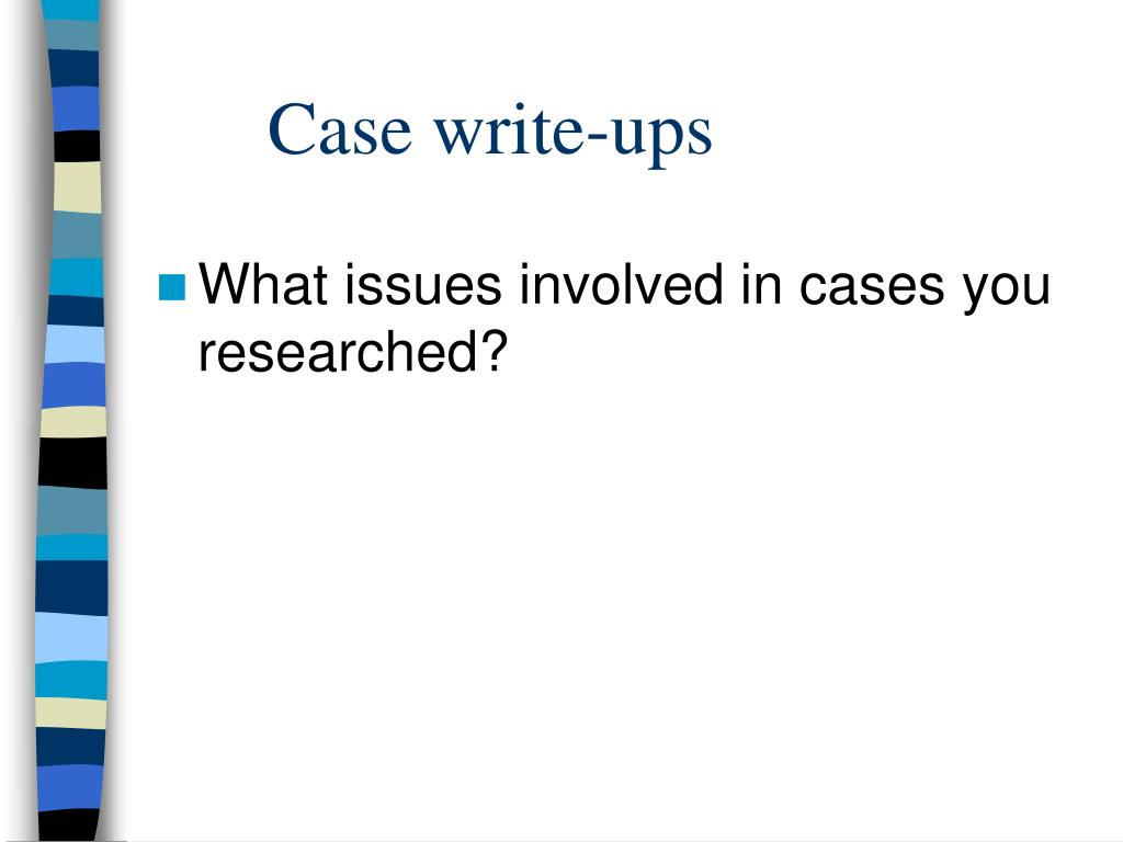 Case write-ups