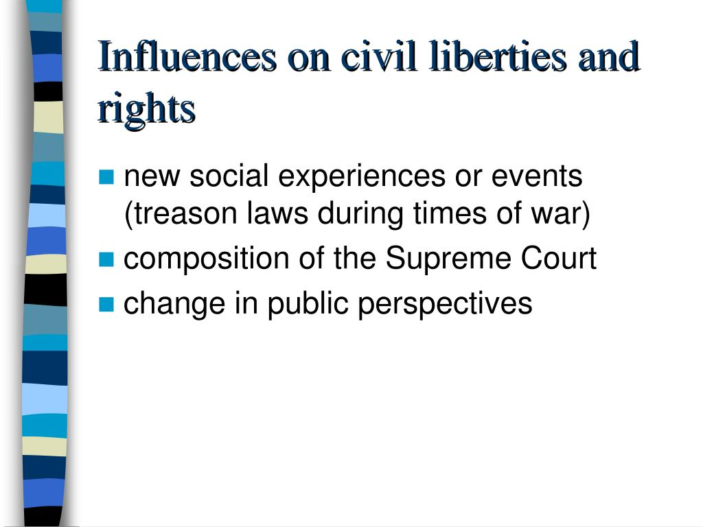 Influences on civil liberties and rights