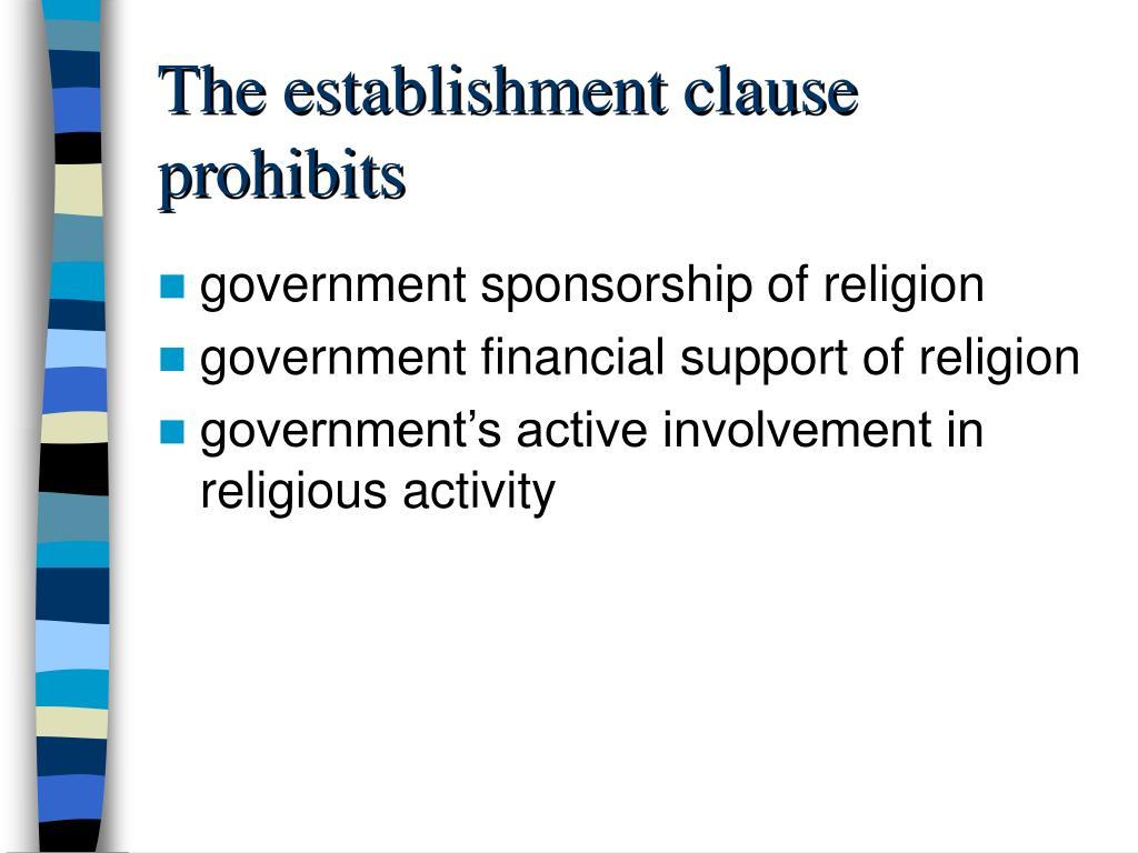The establishment clause prohibits