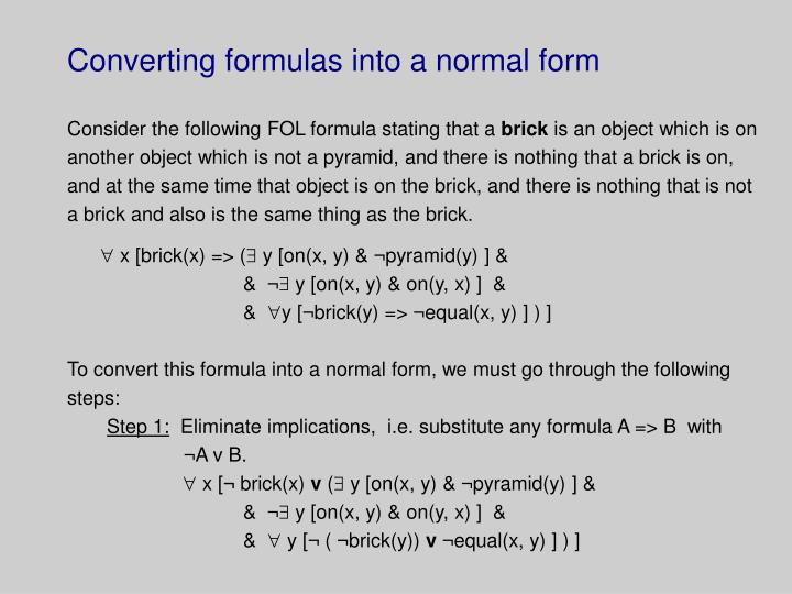 Converting formulas into a normal form