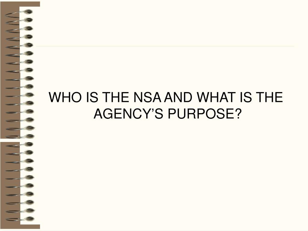 WHO IS THE NSA AND WHAT IS THE