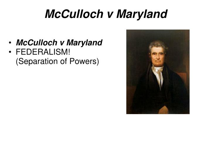 Mcculloch v maryland federalism separation of powers