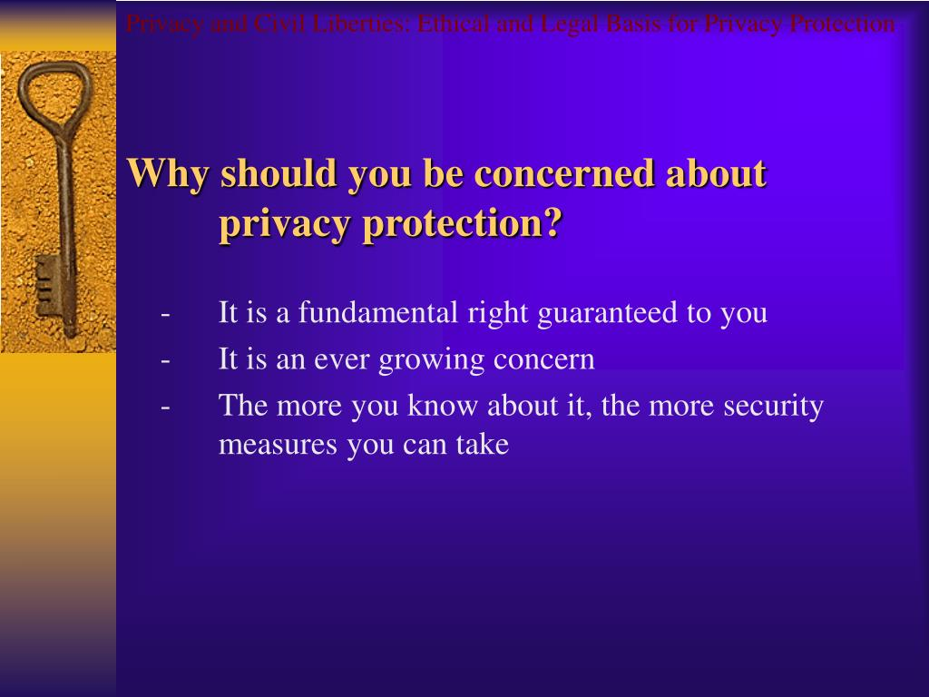 Privacy and Civil Liberties: Ethical and Legal Basis for Privacy Protection