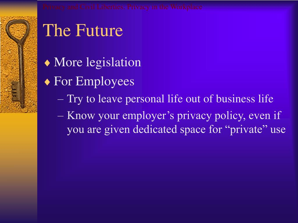 Privacy and Civil Liberties: Privacy in the Workplace