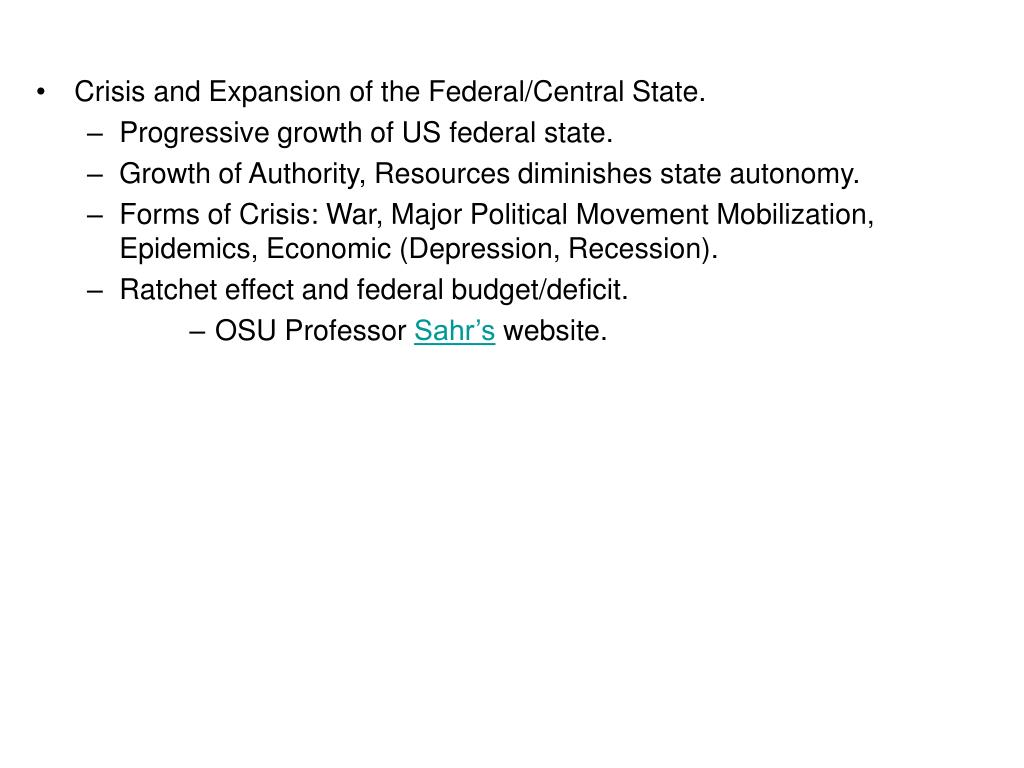 Crisis and Expansion of the Federal/Central State.