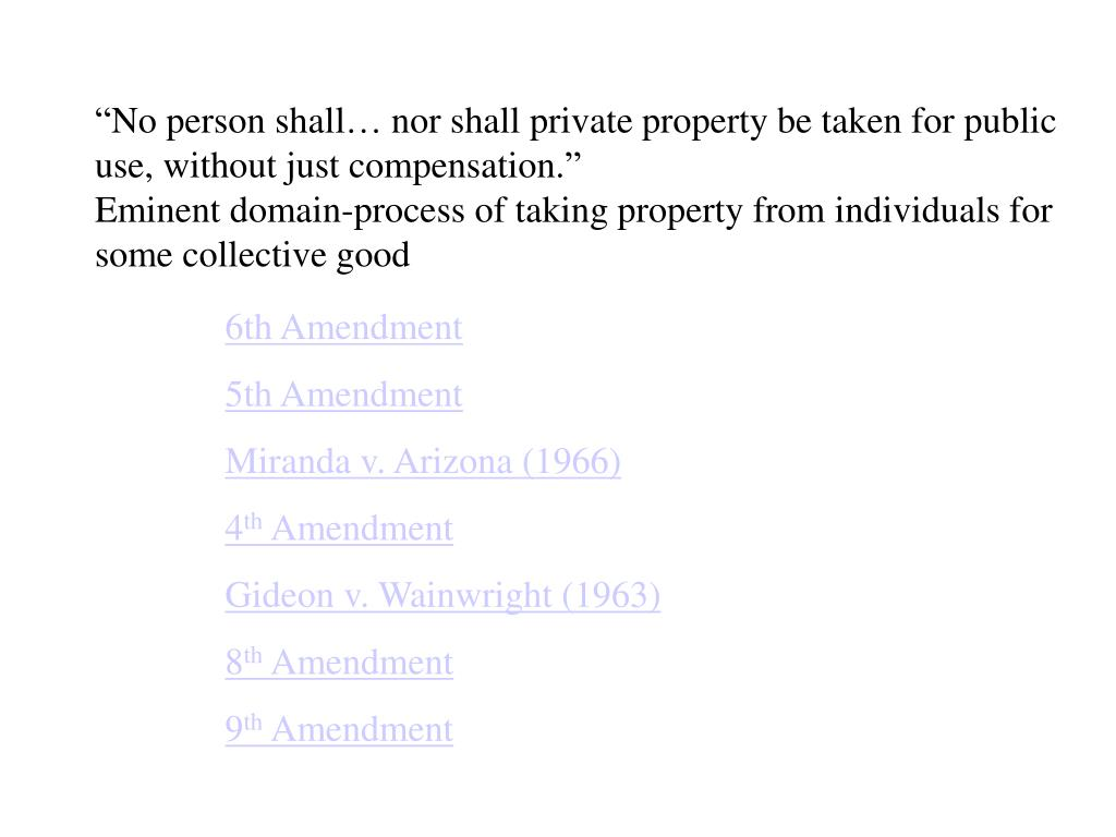 """No person shall… nor shall private property be taken for public use, without just compensation."""