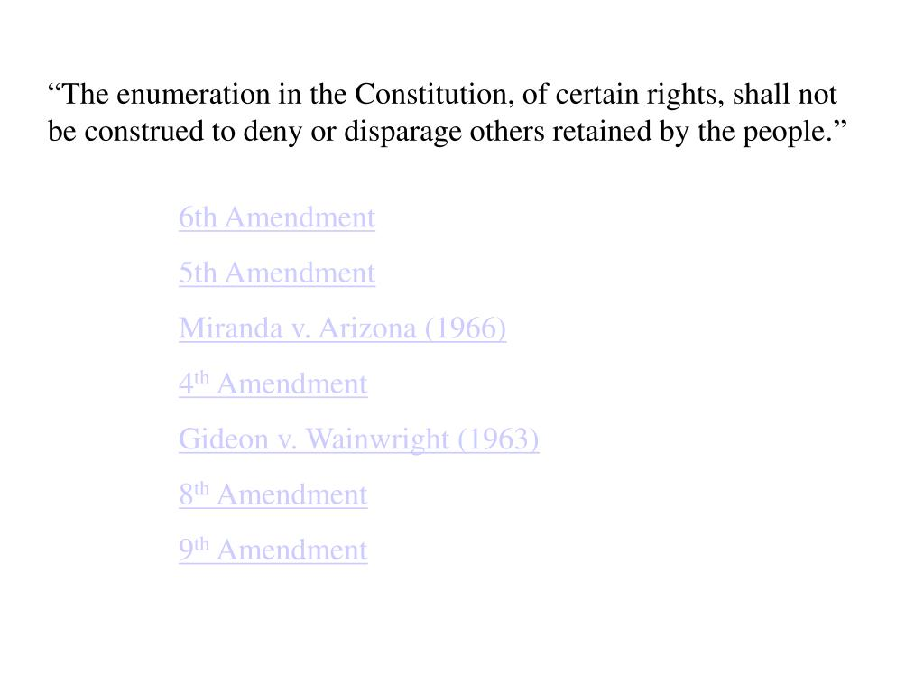 """The enumeration in the Constitution, of certain rights, shall not"