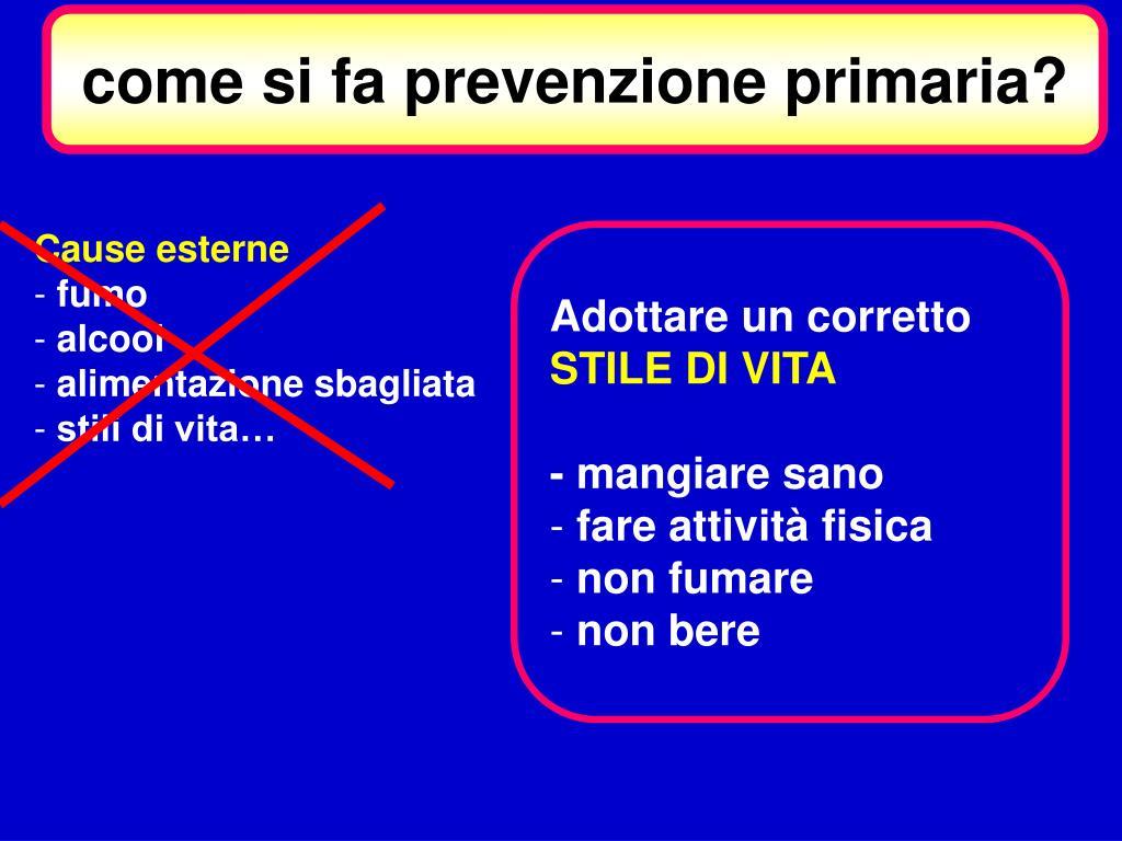 come si fa prevenzione primaria?