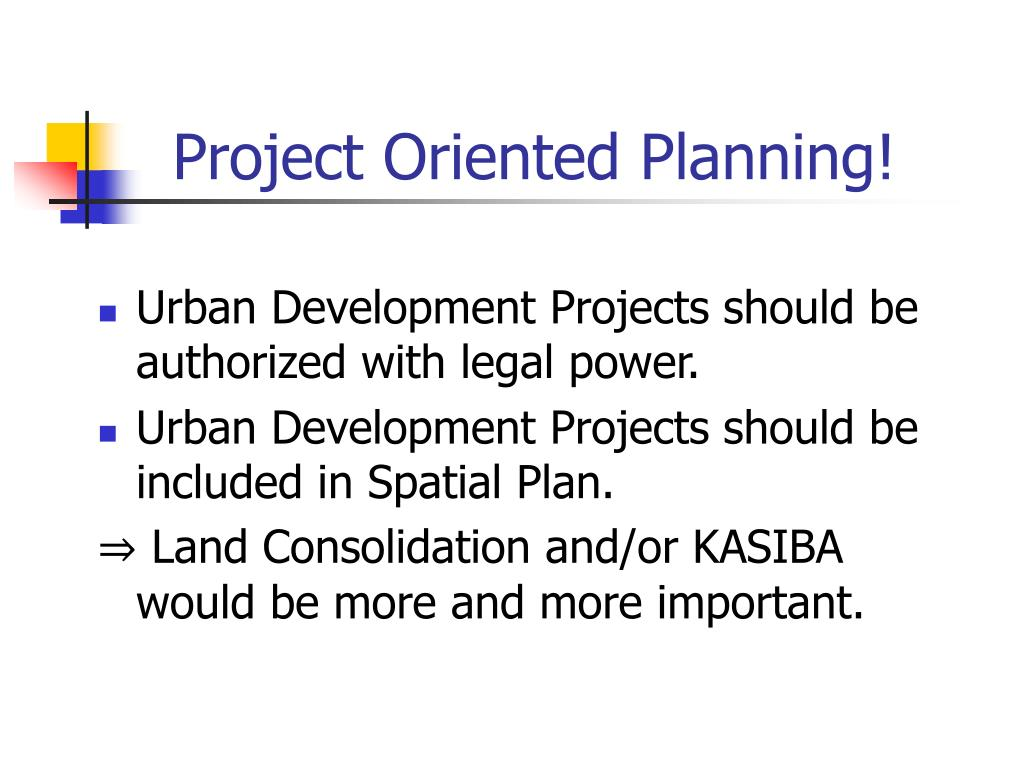 Project Oriented Planning!