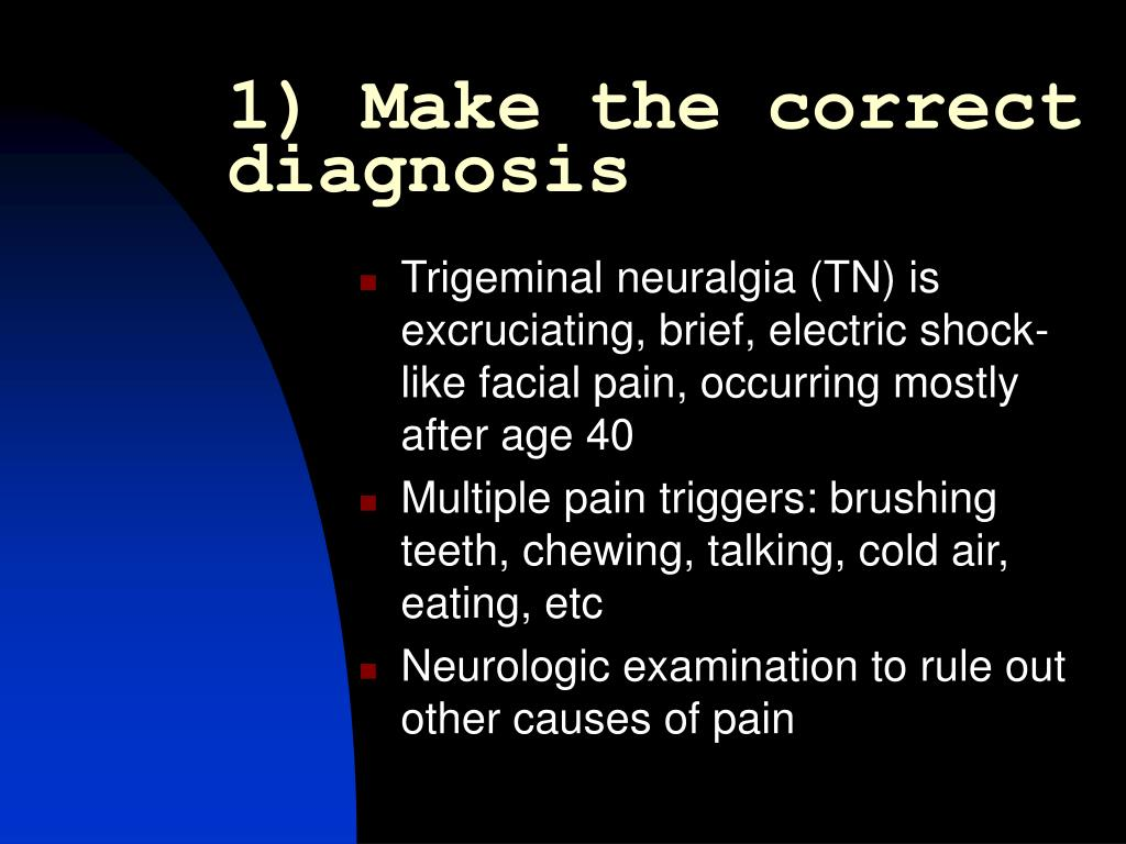 1) Make the correct diagnosis