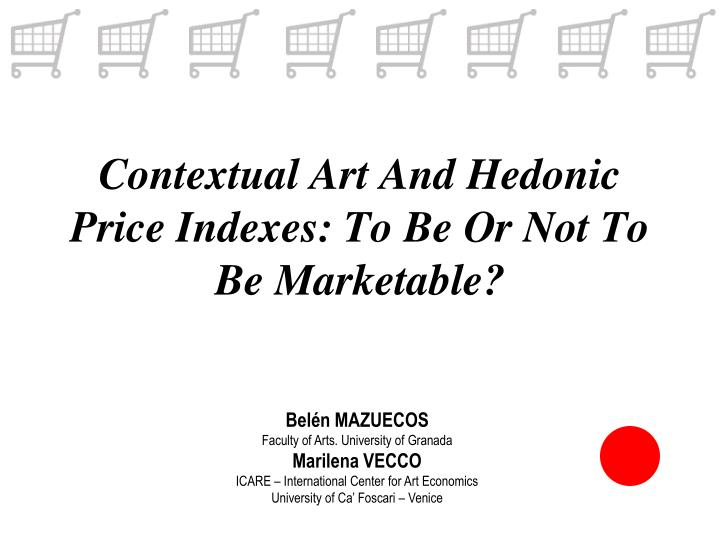 Contextual art and hedonic price indexes to be or not to be marketable l.jpg