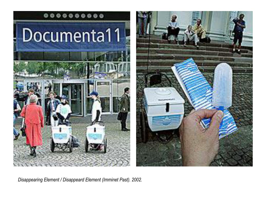 Disappearing Element / Disappeard Element (Imminet Past). 2002.