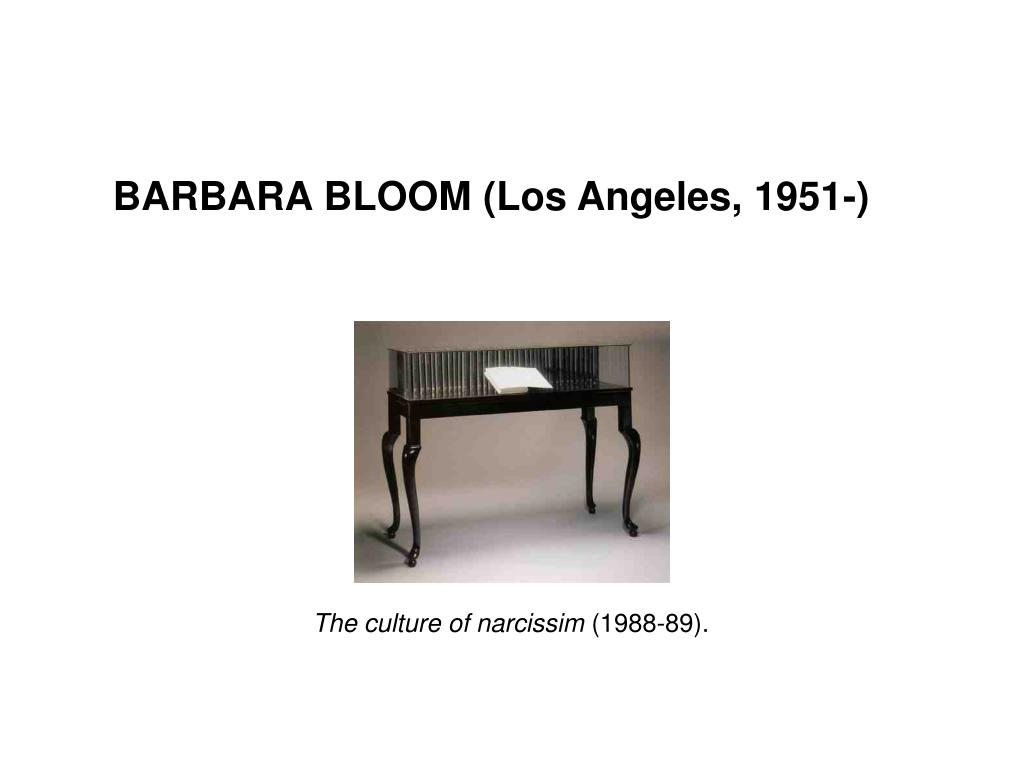 BARBARA BLOOM (Los Angeles, 1951-)