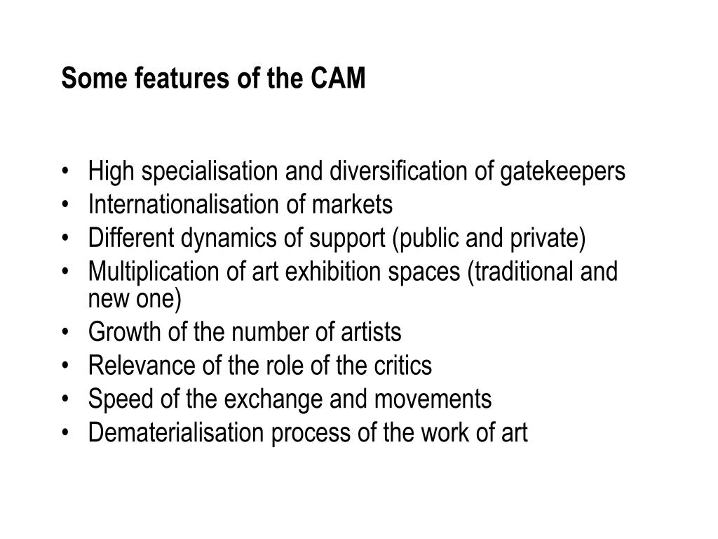Some features of the CAM