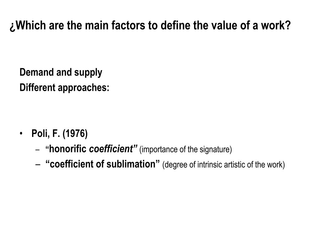 ¿Which are the main factors to define the value of a work?