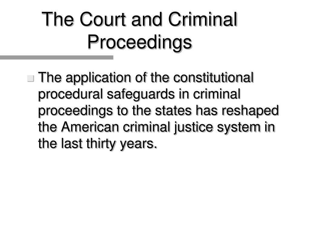 The Court and Criminal Proceedings