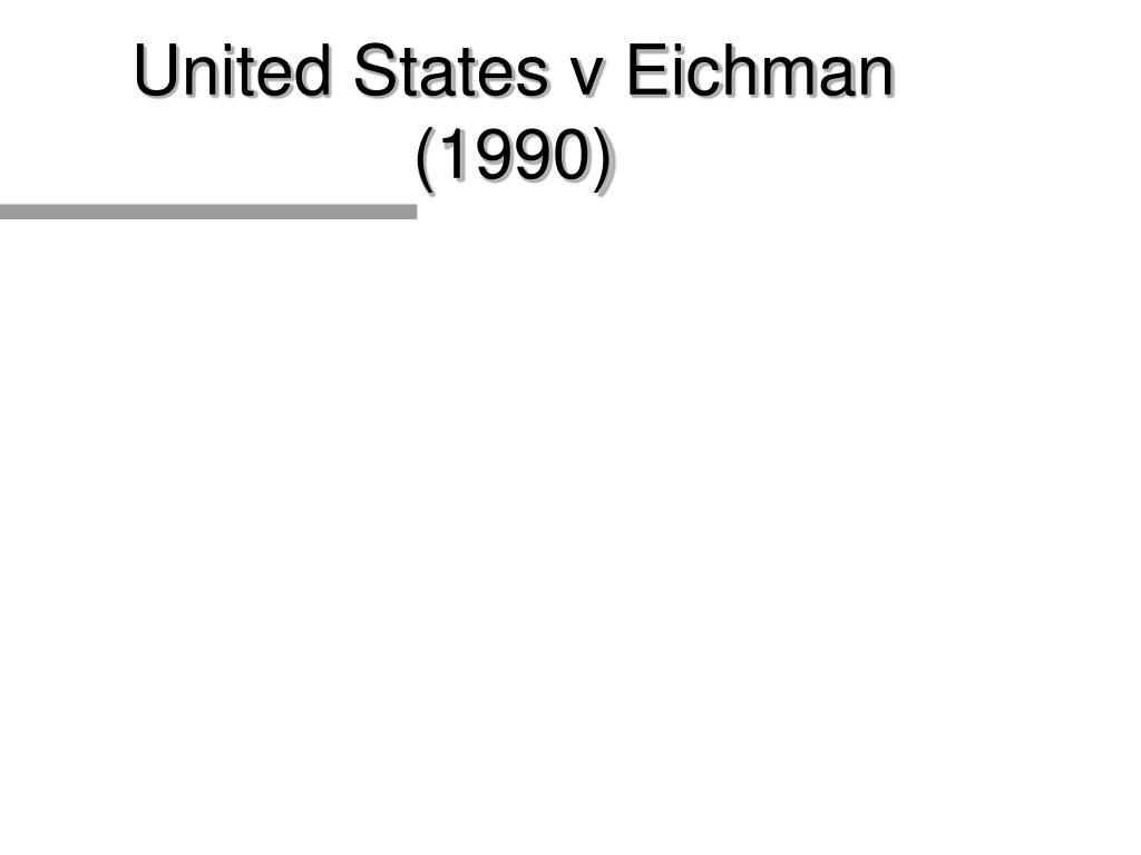 United States v Eichman (1990)