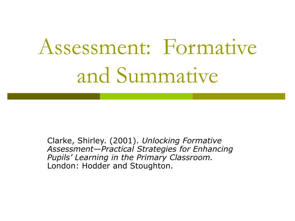 Assessment:  Formative and Summative