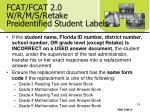 fcat fcat 2 0 w r m s retake preidentified student labels19