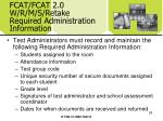 fcat fcat 2 0 w r m s retake required administration information