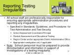 reporting testing irregularities