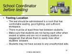 school coordinator before testing58