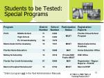 students to be tested special programs