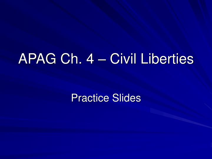 Apag ch 4 civil liberties