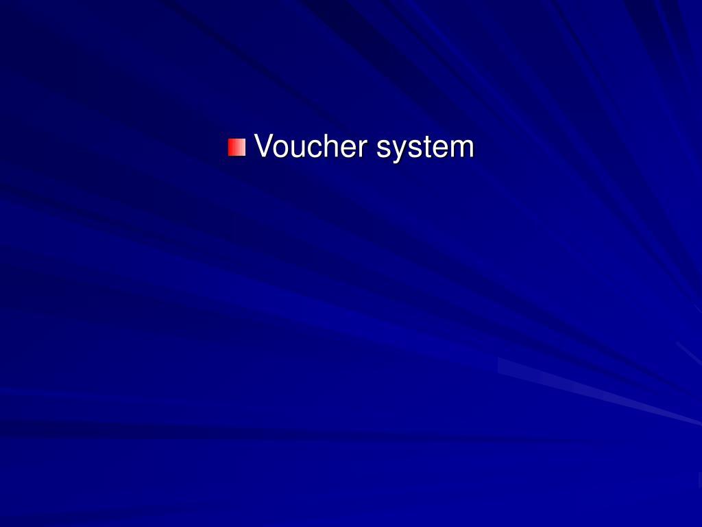 Voucher system