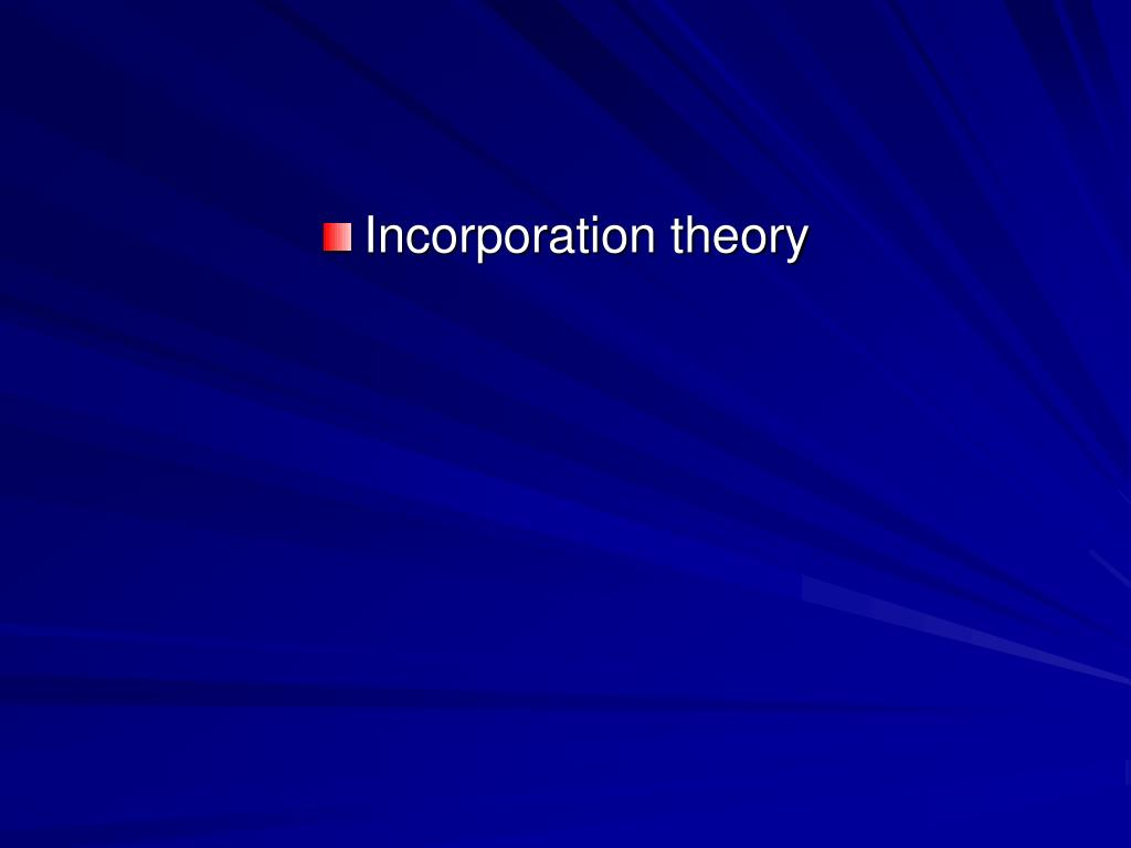 Incorporation theory