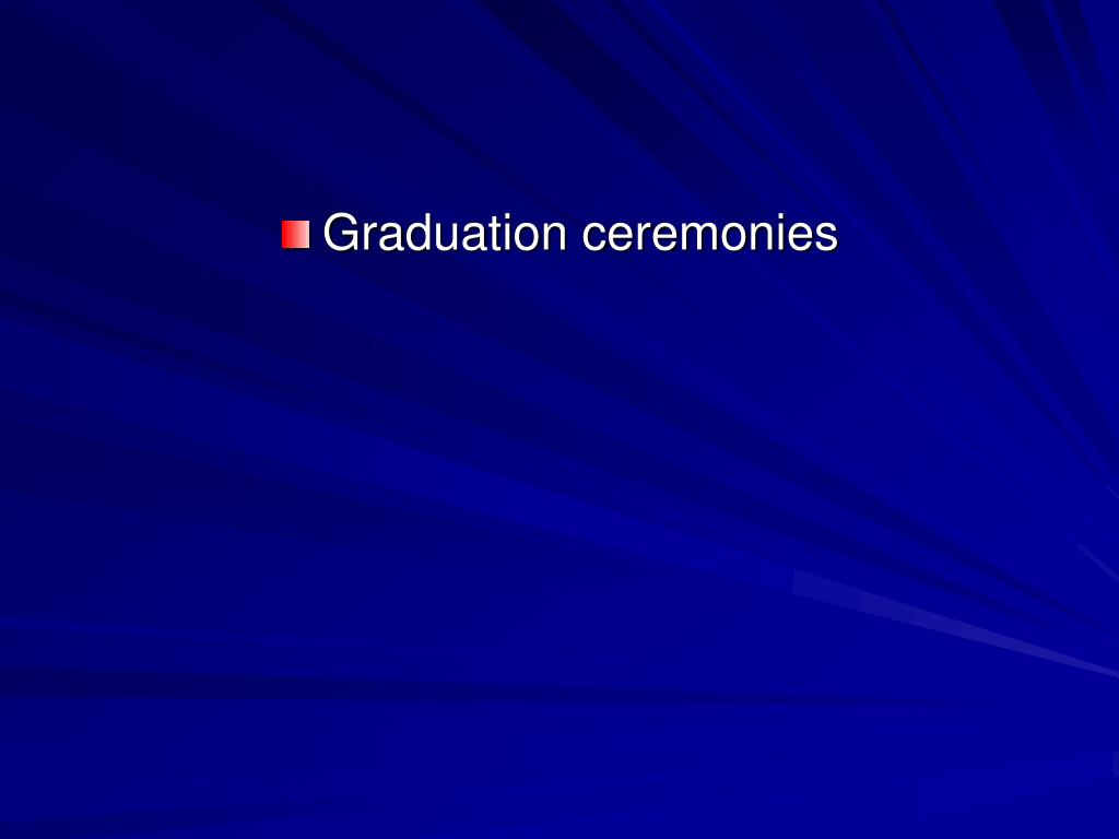 Graduation ceremonies