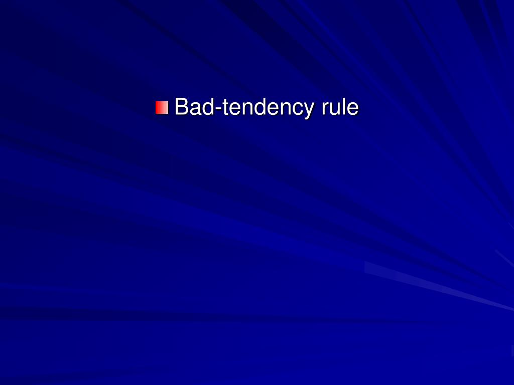 Bad-tendency rule