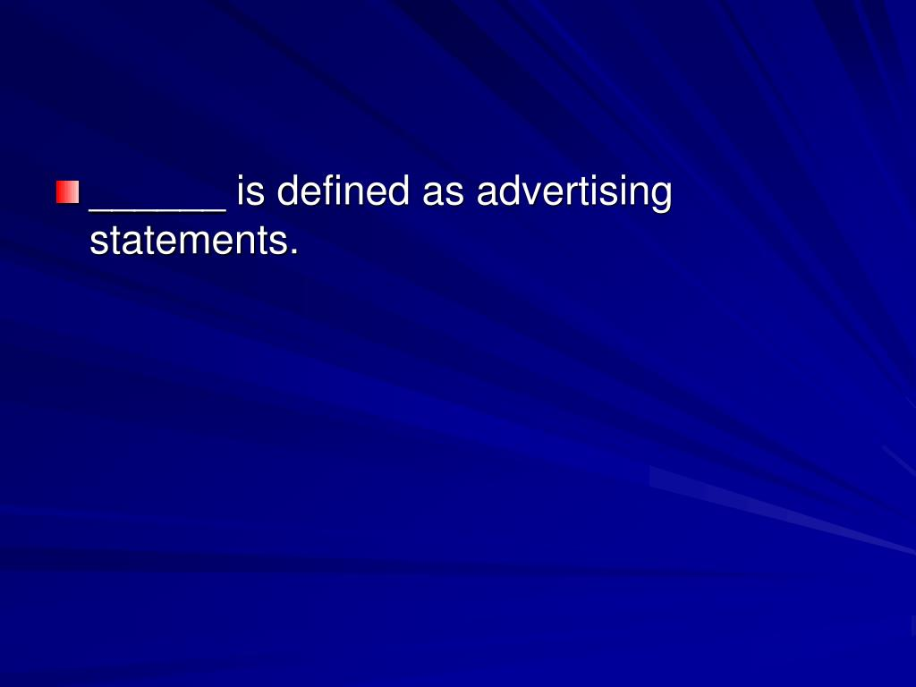 ______ is defined as advertising statements.