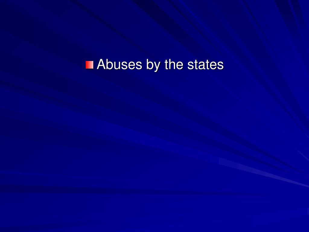 Abuses by the states