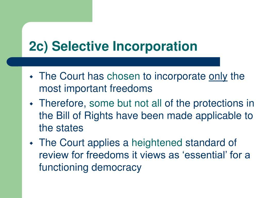 2c) Selective Incorporation