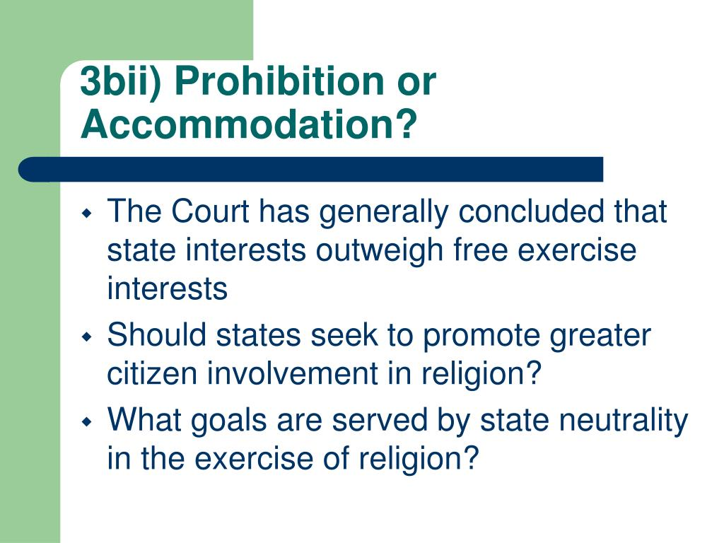 3bii) Prohibition or Accommodation?