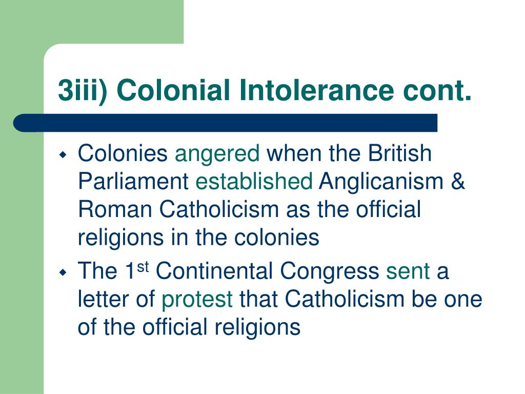 3iii) Colonial Intolerance cont.