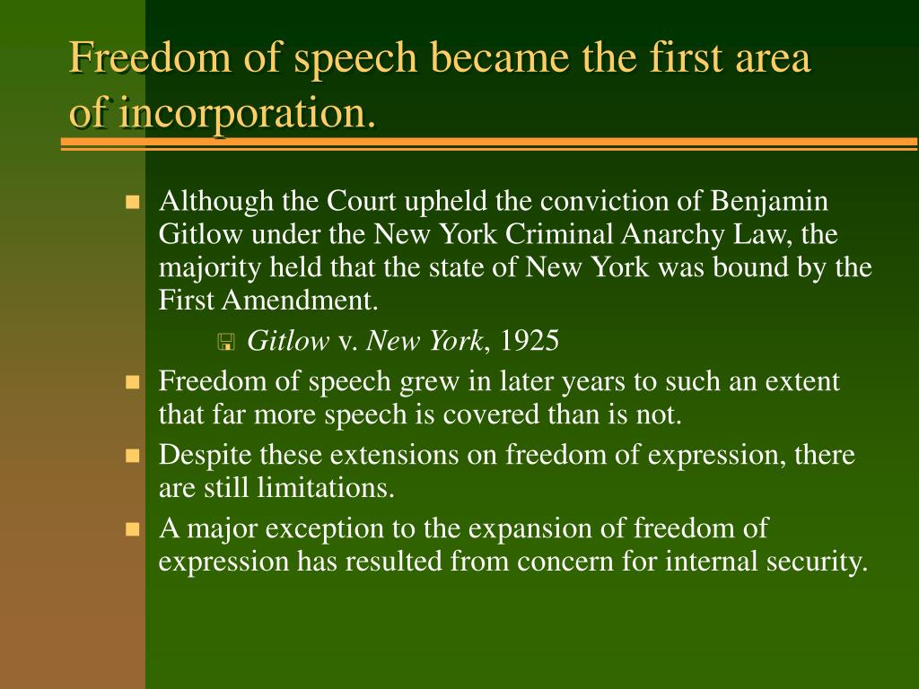 Freedom of speech became the first area of incorporation.