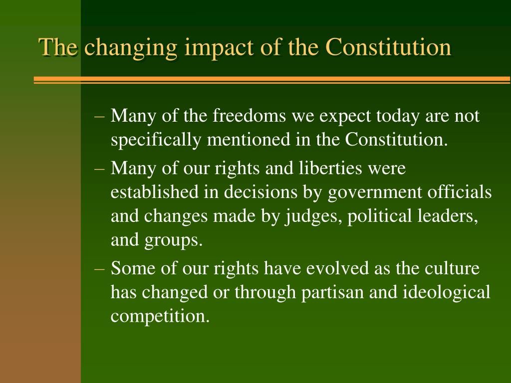 The changing impact of the Constitution